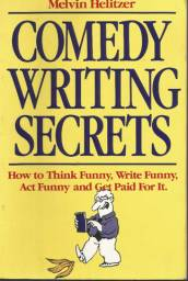 Comedy Writing Secrets (Melvin Helitzer)