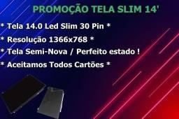 """Título do anúncio: Tela Slim 14"""" - 30 Pinos"""