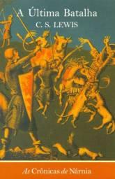 As Crônicas de Nárnia - A Última Batalha - Vol. 7