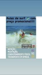 Aulas de surf , natação , condicionamento físico e treinamento em apneia.