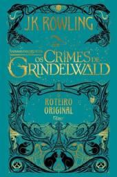 Animais Fantasticos - Os Crimes De Grindelwald - O Roteiro