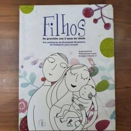 """Título do anúncio: Livro """"Filhos: da gravidez aos 2 anos de idade"""""""