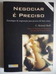 Livro Negociar é Preciso - G.Richard Shell - 3ª Edição 2001 ( Raridade )
