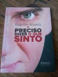Livro Preciso Dizer O Que Sinto (eugenio Mussak)