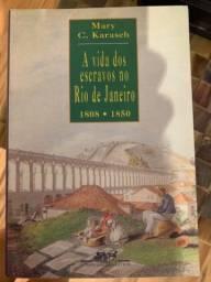A Vida dos Escravos no Rio de Janeiro 1808-1850 Mary C. Karasch