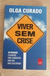 Livro Viver sem Crise - Olga Curado