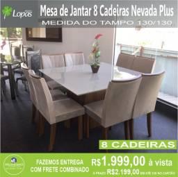 Mesa de Jantar 8 Cadeiras Nevada Plus medida do tampo 130X130