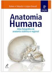 Anatomia Humana - Atlas Fotográfico de Anatomia Sistêmica e Regional