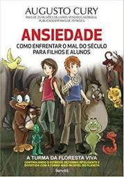 Livro Ansiedade: Como enfrentar o mal do século para filhos e alunos - Novo