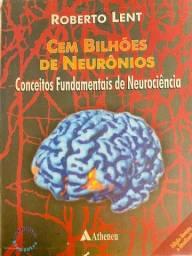 Cem Bilhões de neurônios - Roberto Lent - 1a Edição