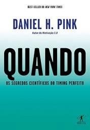 Livro Quando: Os segredos científicos do timing perfeito - Novo