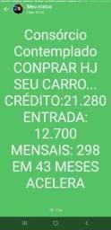 Carta de Crédito contemplada de R$ 21.280,00 entrada R$ 12.700 parcela de 298 fixa