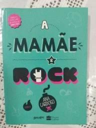 Livro: A mamãe é rock Autora: Ana Cardoso