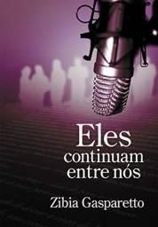 Título do anúncio: Eles Continuam Entre Nós Capa comum Zibia Gasparetto (Autor), Marcelo Cesar (Editor)
