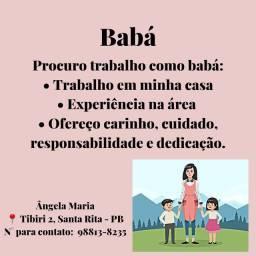 Título do anúncio: PROCURA-SE TRABALHO COMO BABÁ