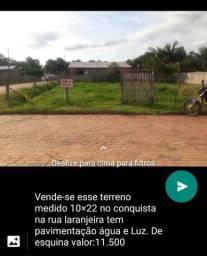 Vende-se esse terreno medido 10×22no conquista de esquina rua pavimentada água e Luz