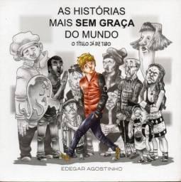 Livro - As Historias Mais sem Graça do Mundo - Edegar Agostinho