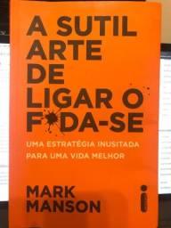 A sutil arte de ligat o f*da-se : Mark Manson