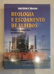 Reologia e Escoamento de Fluidos: ênfase na Indústria do Petróleo<br><br>