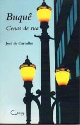 Livro - Buquê Cenas de Rua - Jose de Carvalho