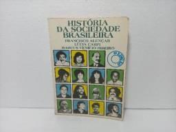 Livro História Da Sociedade Braileira Francisco Alencar
