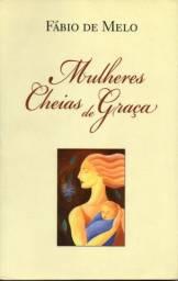 Livro -  Mulheres Cheias de Graça -Padre Fábio de Melo