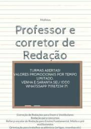 Professor - e corretor- de Redação.