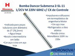 Bomba Dancor Submersa 2-SL-11 1/2CV M 220V 60HZ c/ CX de Controle