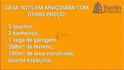 CASA 3QTS EM ARAÇOIABA COM ÓTIMO PREÇO!