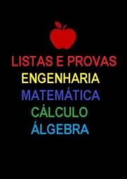 Aulas e resolução de Lista: matemática, cálculo, álgebra, física