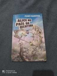 Alice no país da mentira.  Pedro Bandeira