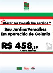 Lotes Jardins Versalhes R$ 458 Mensais