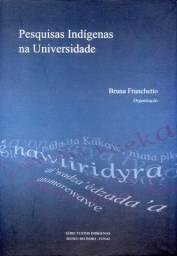Livro - Pesquisas Indígenas na Universidade Bruna Franchetto Organização