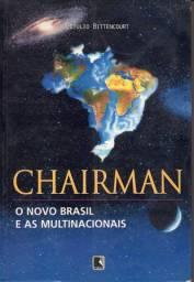 Livro - Chairman: o Novo Brasil e as Multinacionais - Getulio Bittencourt