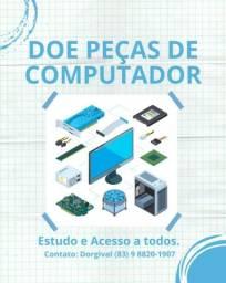 Ajudee com peças de computador para  quem não tem PC