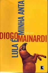 Livro - Lula é Minha Anta - Diogo Mainardi