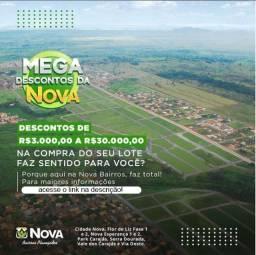 Mega Descontos Nova Bairros Planejados! Aproveite!!!