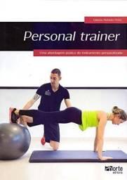 Personal Trainer. Uma Abordagem Prática do Treinamento Personalizado<br><br>