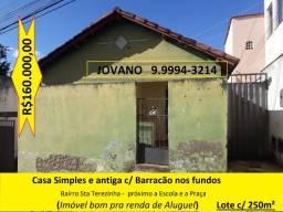 Casa Simples c/ 03 Quartos e Garg + Barracão c/ 02 Quartos - B Sta Terezinha próx a Praça